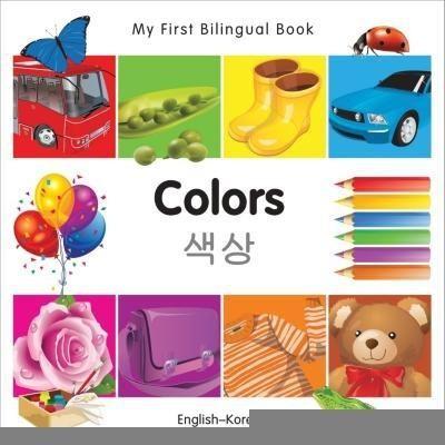 My First Bilingual Book - Colors (English-Korean)(English, Board Books, Milet Publishing)