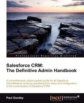 Salesforce CRM: The Definitive Admin Handbook(English, Paperback, Paul Goodey)