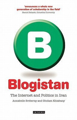 BLOGISTAN : THE INTERNET AND POLITICS IN IRAN(English, Paperback, Annabelle Sreberny, Gholam Khiabany)