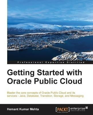 Getting Started with Oracle Public Cloud(English, Paperback, Mehta Hemant Kumar)