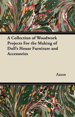 Woodwork for the Garden - A Collection of Designs and Instructions for the Making of Garden Furniture and Accessories(English, Paperback, Anon)