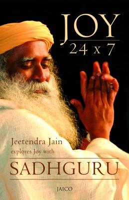 Joy 24 x 7(English, Paperback, Jeetendra Jain, Exlores Joy, Sadhguru)