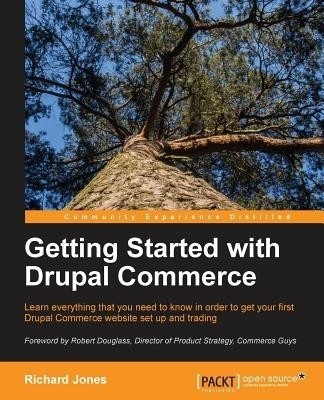 Getting Started with Drupal Commerce(English, Paperback, Richard Jones)