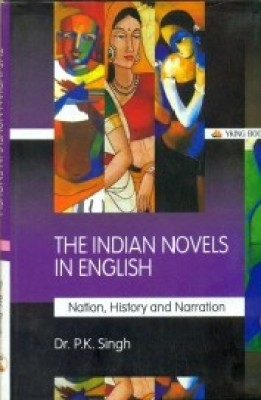indian english novel A ground-breaking collection of critical essays on every major text of indian english literature provides in-depth critical analysis on the social and cultural scenario from a broad scholarly perspective selection ranges from the first indian english novel to the literary outputs of the present.