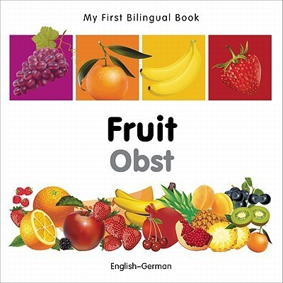 My First Bilingual Book-Fruit (English-German)(English, Board Books, Milet Publishing)