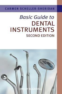 Basic Guide to Dental Instruments(English, Paperback, Carmen Scheller-Sheridan)