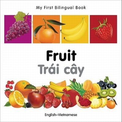 My First Bilingual Book-Fruit (English-Vietnamese)(English, Board Books, Milet Publishing)