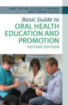 Basic Guide to Oral Health Education and Promotion(English, Paperback, Felton Chapman Felton)