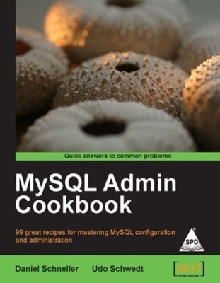 MySQL Admin Cookbook(English, Paperback, Daniel Schneller)
