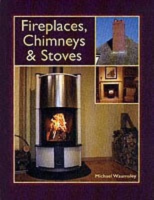 Fireplaces, Chimneys and Stoves(English, Hardcover, Michael Waumsley)