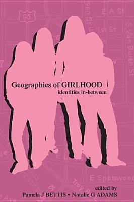 https://rukminim1.flixcart.com/image/400/400/book/7/3/7/geographies-of-girlhood-identities-in-between-inquiry-and-original-imadgumfhxbhhhzy.jpeg?q=90