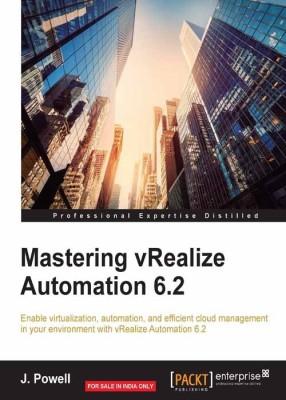 Mastering vRealize Automation 6.2(English, Paperback, Powell J.)