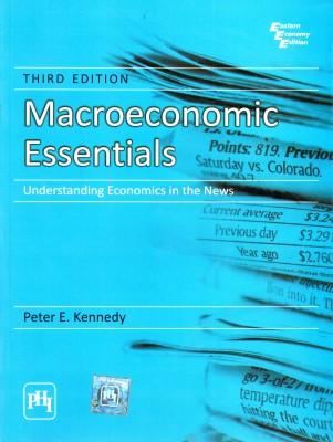 Macroeconomic Essentials: Understanding Economics In The News 3rd  Edition(English, Paperback, Peter E. Kennedy) Flipkart