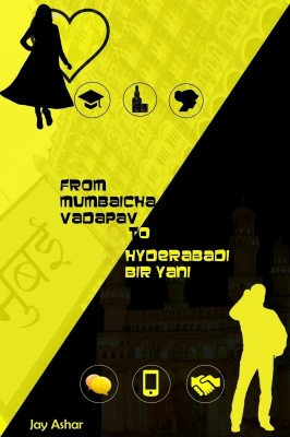 From Mumbaicha Vadapav to Hyderabadi Biryani(English, Paperback, Jay Ashar)