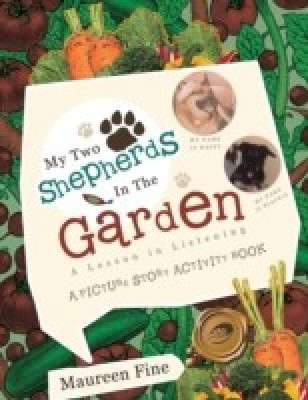 My Two Shepherds in the Garden: A Lesson in Listening(English, Paperback, Fine)