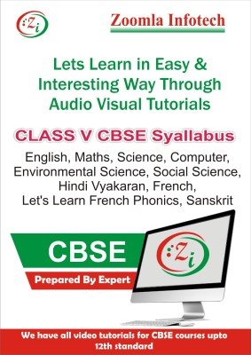 Zoomla Infotech Class 5 CBSE English, Maths, Science, Computer, Environmental Science, Social Science, Hindi Vyakaran, French, Let's Learn French Phonics, Sanskrit Video Tutorials(DVD)