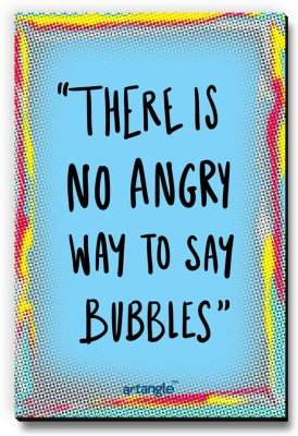 Seven Rays There Is No Angry Way To Say Bubbles Fridge Magnet Pack of 1
