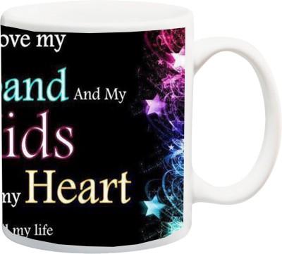 ME&YOU Gift for Hubby;I Love My Husband And My Kids With All My Heart HD printed Ceramic Mug(325 ml) Flipkart