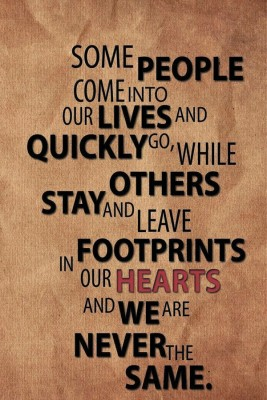 Dakshita SOME PEOPLE COME INTO OUR LIVES Poster (12x18) Paper Print 300 GSM Paper Print(18 inch X 12 inch, Rolled)  available at flipkart for Rs.190