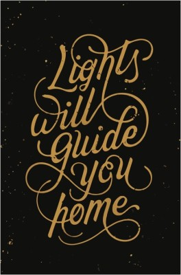 Lights Will Guide You Home Coldplay Typography Art Poster Paper Print(18 inch X 12 inch)  available at flipkart for Rs.169