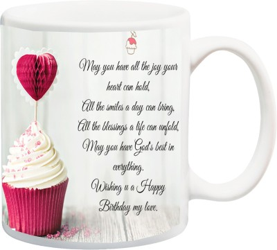 IZOR Gift for Happy Birthday;May you have All the Joy Your Heart can Hold Wishing U A happy Birthday My Love Cake HD Printed Ceramic Mug(325 ml)