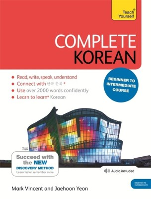 Complete Korean with Two Audio CDs: A Teach Yourself Guide(Paperback, Mark Vincent, Jaehoon Yeon)