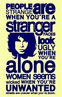 People Are Strange When You're Stranger Motivational Quote Poster (18 inch x 12 inch) Paper Print(18 inch X 12 inch, Rolled)  available at flipkart for Rs.175