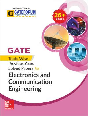 GATE Topic - Wise Previous Years Solved Papers for Electronics and Communication Engineering First Edition