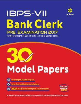 Ibps-Vi Bank Clerk 30 Model Papers Pre. Examination 2017 - For Recruitment of Bank Clerks in Public Sector Banks with Solved Papers 2016(English, Paperback, unknown) Flipkart
