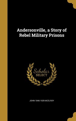 https://rukminim1.flixcart.com/image/400/400/j7usl8w0/book/8/2/7/andersonville-a-story-of-rebel-military-prisons-original-imaeyy3fwc8xegpr.jpeg?q=90