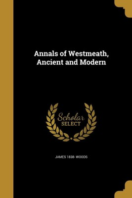 https://rukminim1.flixcart.com/image/400/400/j8esr680/book/3/1/4/annals-of-westmeath-ancient-and-modern-original-imaeyfaxj32fgzhr.jpeg?q=90