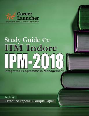 IIM Indore IPM Study Guide 2018 : Includes 5 Practice Papers & Sample Paper Fourth Edition