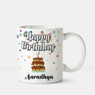 Huppme Happy Birthday Aaradhya Printed Coffee White Ceramic Mug(350 ml)