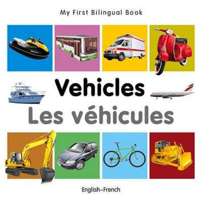 My First Bilingual Book-Vehicles (English-French)(French, Board book, Milet Publishing)