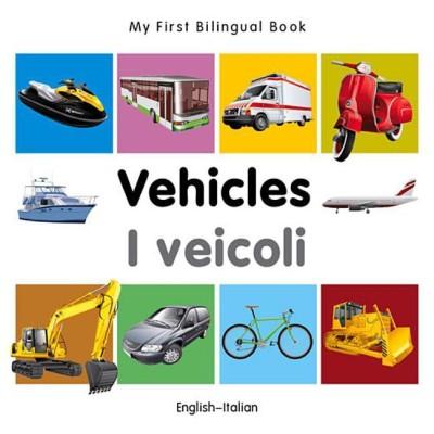 My First Bilingual Book-Vehicles (English-Italian)(English, Board book, Milet Publishing)
