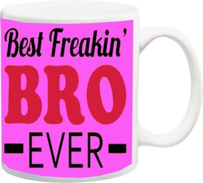 ME&YOU Gift for Brother On Birthday Bhaidooj Rakshabandhan Anniversary; Best Freakin Bro Ever Pink BG (IZ17PKMU-290) Printed Ceramic Mug(325 ml)  available at flipkart for Rs.349