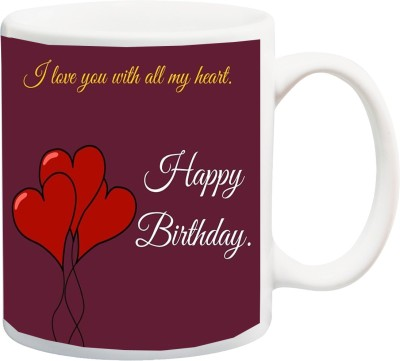 ME&YOU Gift for Father Mother Brother Sister Husband Wife Uncle Aunt On Birthday; I Love You With All My Heart (IZ18SRMU-273) Printed Ceramic Mug(325 ml)