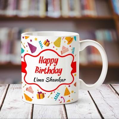 Chanakya Happy Birthday Uma Shankar Personalized Name Coffee Mug