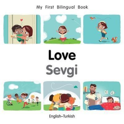 My First Bilingual Book-Love (English-Turkish)(English, Board book, Milet Publishing)