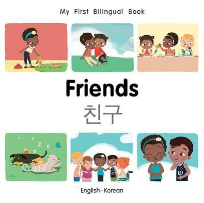 My First Bilingual Book-Friends (English-Korean)(English, Board book, Milet Publishing)
