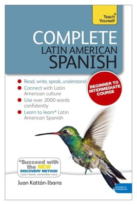Complete Latin American Spanish with Two Audio CDs: A Teach Yourself Guide(English, Paperback, Juan Kattan-Ibarra)