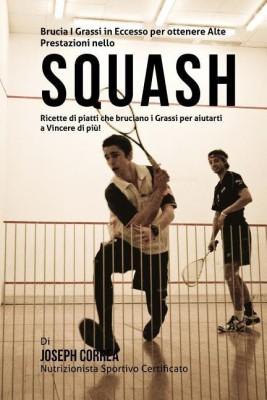 Brucia I Grassi in Eccesso Per Ottenere Alte Prestazioni Nello Squash(Italian, Paperback, Correa (Nutrizionista Sportivo Certifica)