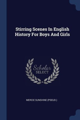 https://rukminim1.flixcart.com/image/400/400/jj4ln680/book/4/1/9/stirring-scenes-in-english-history-for-boys-and-girls-original-imaf6r9uhsdjdztj.jpeg?q=90