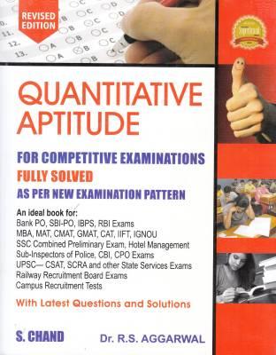 QUANTITATIVE APTITUDE FOR COMPETITIVE EXAMINATIONS, REVISED 2017 EDITION