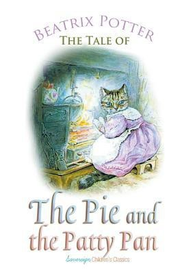 The Tale of the Pie and the Patty Pan(English, Paperback, Potter Beatrix)