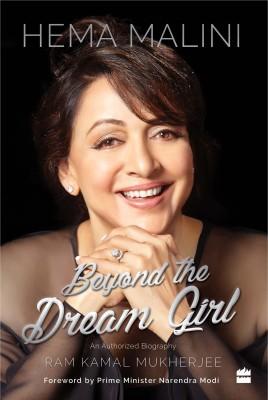 Hema Malini - Beyond the Dream Girl(English, Hardcover, Ram Kamal Mukherjee)