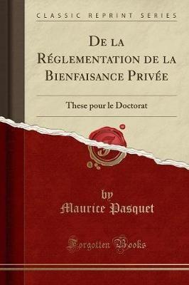 de la Reglementation de la Bienfaisance Privee(French, Paperback, Pasquet Maurice)