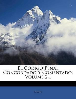 El Codigo Penal Concordado y Comentado, Volume 2...(Spanish, Paperback / softback, unknown) Flipkart