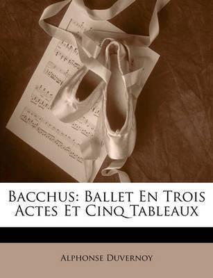 Bacchus(French, Paperback, Duvernoy Alphonse)