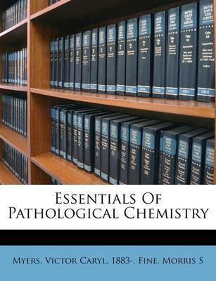 Essentials of Pathological Chemistry(English, Paperback / softback, S Fine Morris)